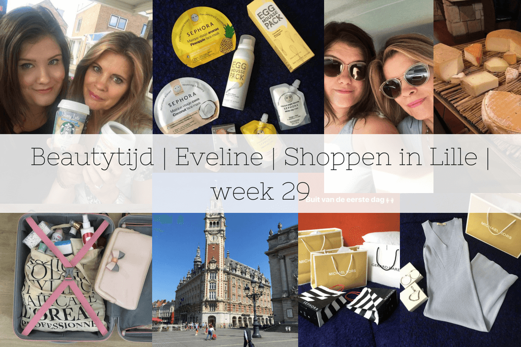 Beautytijd | Eveline | Shoppen in Lille | week 29