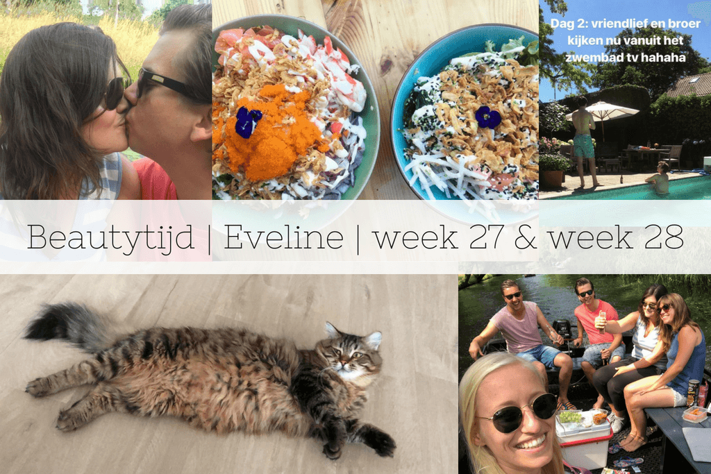 Beautytijd | Eveline | week 27 & week 28