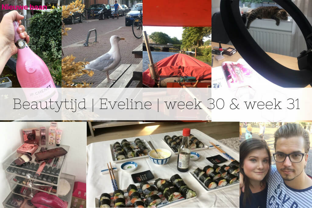Beautytijd | Eveline | week 30 & week 31
