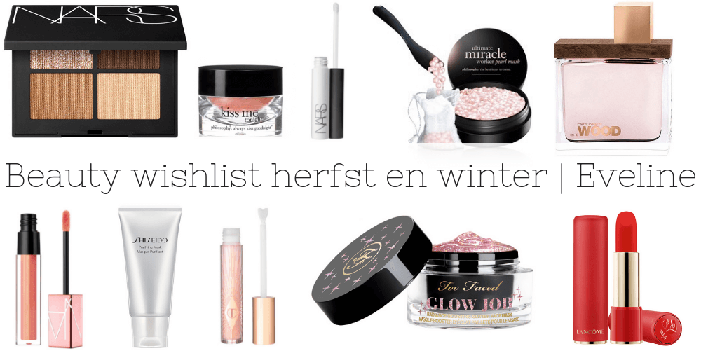 Mijn beauty wishlist voor de herfst en winter 2018 | Eveline