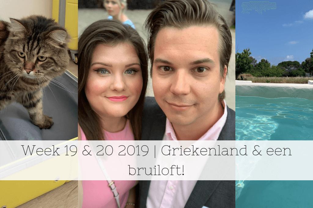 Week 19 & 20 2019 | Griekenland & een bruiloft!